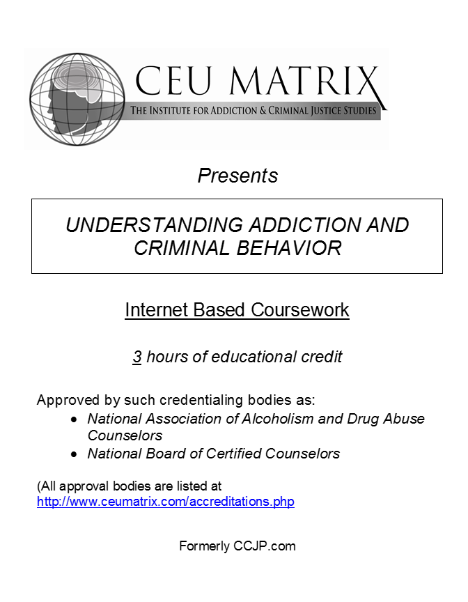 Understanding Addiction And Criminal Behavior 3 Hours Ceu Matrix